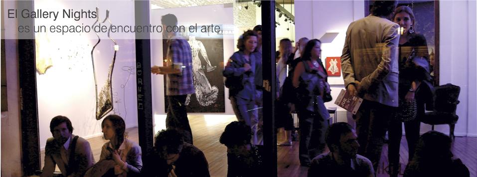 El Gallery Nigths es un espacio de enuientro con el arte